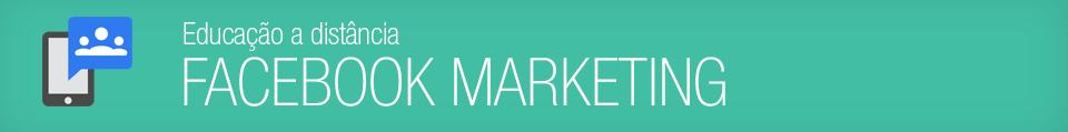Facebook Marketing ESPM - Cursos de Mídias Sociais ESPM