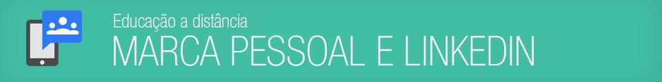 Personal Branding e Linkedin - Cursos de Mídias Sociais ESPM