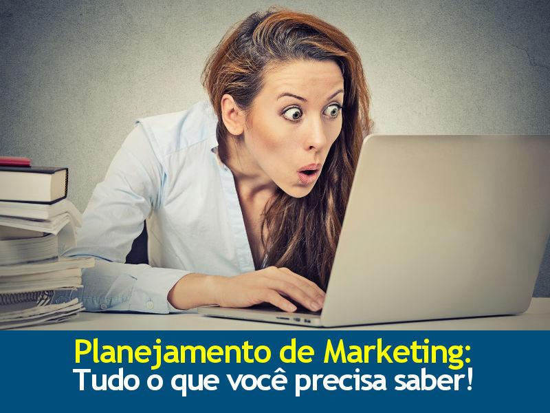 Planejamento de Marketing: Tudo o que você precisa saber!